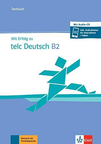 Mit Erfolg zu telc Deutsch B2: Testbuch + CD + online
