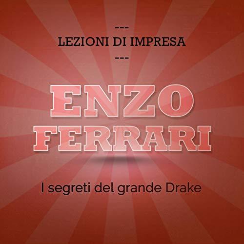 Enzo Ferrari. I segreti del grande Drake copertina