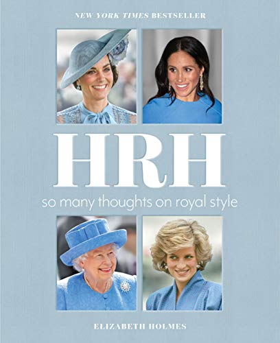 Compare Textbook Prices for HRH: So Many Thoughts on Royal Style  ISBN 9781250625083 by Holmes, Elizabeth
