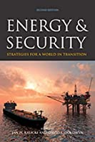 Energy and Security: Strategies for a World in Transition