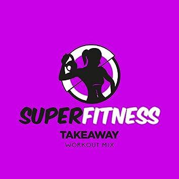 Takeaway (Workout Mix)