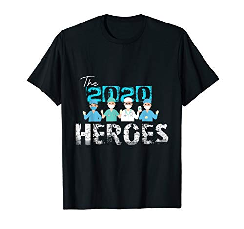 The 2020 Heroes Nurse Doctor HealthCare Quarantine Gift T-Shirt