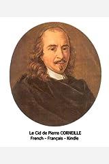 Le Cid de CORNEILLE (French, Français) (Grands Classiques) (French Edition) Kindle Edition