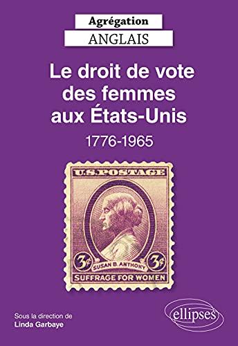 Le droit de vote des femmes aux Etats-Unis 1776-1965: Agrégation Anglais