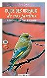 Guide des oiseaux de nos jardins - 50 espèces et leur chant à découvrir