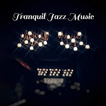 Tranquil Jazz Music