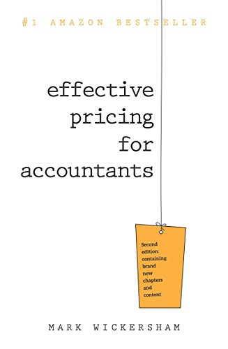 Effective Pricing for Accountants: A Practical Guide to Pricing Your Accountancy Services for Maximum Profit