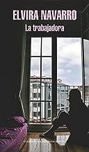 La trabajadora / The Worker (Spanish Edition)