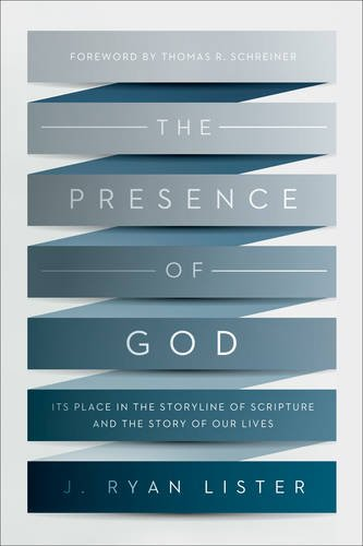 Image of The Presence of God: Its Place in the Storyline of Scripture and the Story of Our Lives