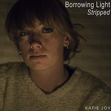 Borrowing Light (Stripped)