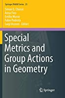 Special Metrics and Group Actions in Geometry (Springer INdAM Series)