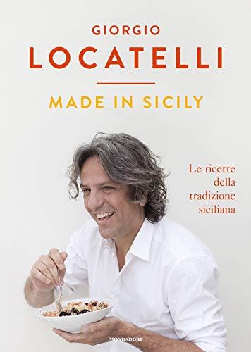 Made in Sicily. Le ricette della tradizione siciliana