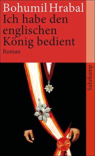 Ich habe den englischen König bedient: Roman (suhrkamp taschenbuch)