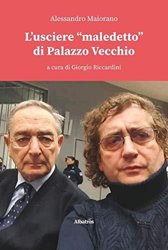 L'usciere «maledetto» di Palazzo Vecchio