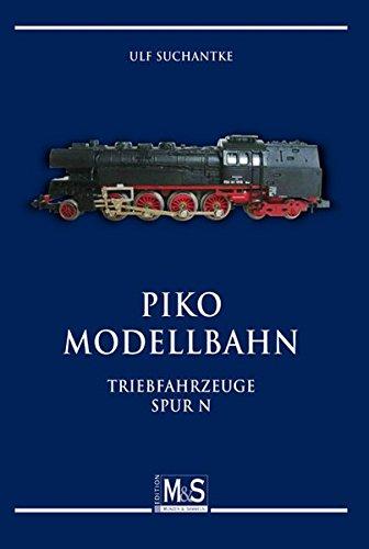 PIKO Modellbahn: Triebfahrzeuge Spur N (Autorentitel)
