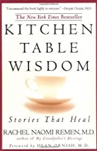 Kitchen Table Wisdom: Stories That Heal by Rachel Naomi Remen (2006-08-30)