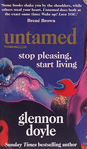 Untamed: Stop Pleasing, Start Living: THE NO.1 SUNDAY TIMES BESTSELLE