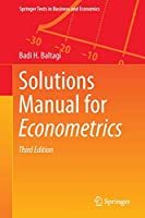 Solutions Manual for Econometrics (Springer Texts in Business and Economics)