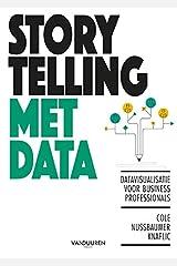 Storytelling met data: Datavisualisatie voor business professionals (Dutch Edition) Paperback