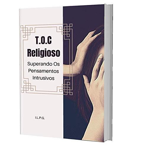 T.O.C Religioso: Superando Os Pensamentos Intrusivos