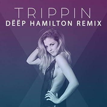 Trippin (Dëëp Hamilton Remix)