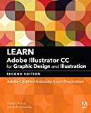 Learn Adobe Illustrator CC for Graphic Design and Illustration: Adobe Certified Associate Exam Preparation (Adobe Certified Associate (ACA)) (English Edition)
