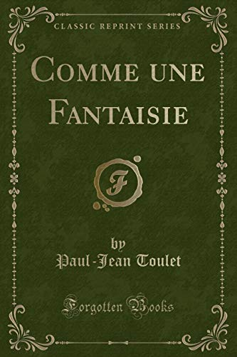 Comme une Fantaisie (Classic Reprint)