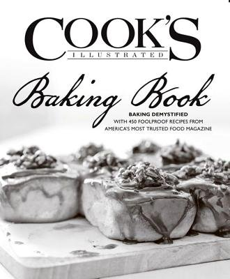 The Cook's Illustrated Baking Book[COOKS ILLUS BAKING BK NEW/E][Hardcover]