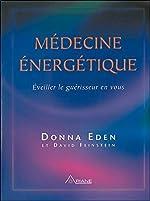 Médecine énergétique - Éveiller le guérisseur en vous de Donna Eden