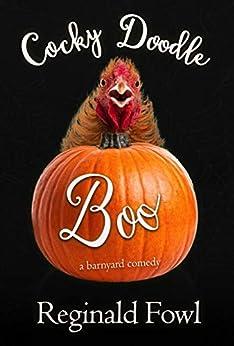 Cocky Doodle Boo: A Barnyard Comedy (Cocky Doodle Doo Book 2) by [Kimberly Gordon, Reginald Fowl]
