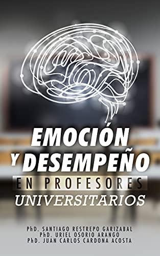 Emoción y desempeño en profesores universitarios (Spanish Edition)