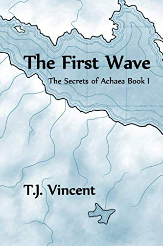 The First Wave: The Secrets of Achaea: Book I