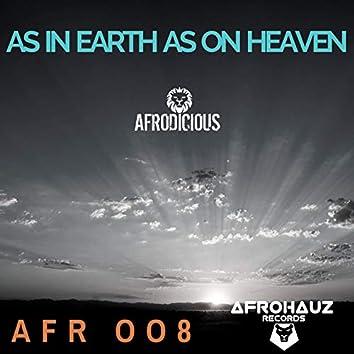 As in Earth as on Heaven