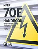 NFPA 70E, Handbook for Electrical Safety in the Workplace, 2021 Edition