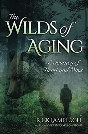 The Wilds of Aging: A Journey of Heart and Mind