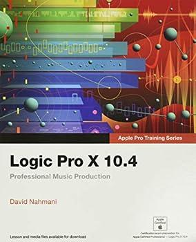 Logic Pro X 10.4 - Apple Pro Training Series  Professional Music Production