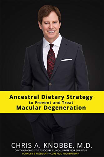 Ancestral Dietary Strategy to Prevent and Treat Macular Degeneration: eBook / Kindle Format