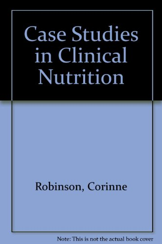 Case Studies in Clinical Nutrition