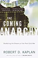 The Coming Anarchy: Shattering the Dreams of the Post Cold War (Vintage)