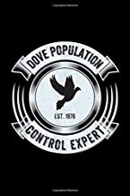 dove population est.1876 control expert: Dove Hunting Funny Upland Bird Hunter Gift Apparel Journal/Notebook Blank Lined Ruled 6x9 100 Pages