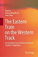 The Eastern Train on the Western Track: An Australian Case of Chinese Doctoral Students' Adaptation