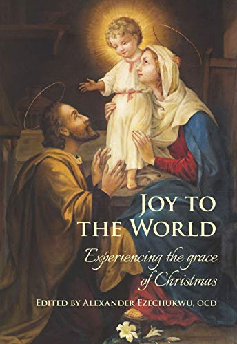 Joy to the World: Experiencing the grace of Christmas (English Edition)