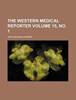 The Western Medical Reporter Volume 15, No. 1
