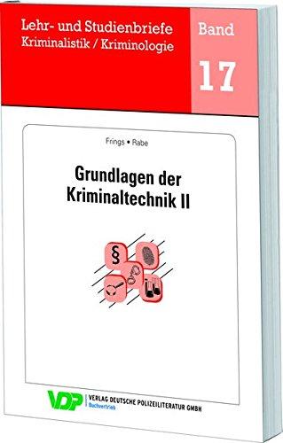 Grundlagen der Kriminaltechnik II (Lehr- und Studienbriefe Kriminalistik /Kriminologie)
