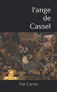L'ange de Cassel par Pat Caron