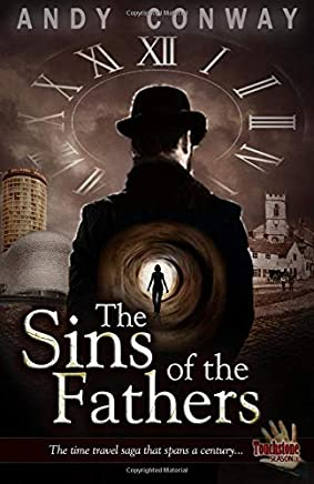 The Sins of the Fathers: The Time Travel Saga That Spans a Century...: Volume 1