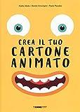 Crea il tuo cartone animato. Ediz. a colori