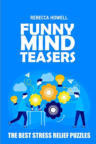 Funny Mind Teasers: Thermometers Puzzles - The Best Stress Relief Puzzles (Brain Games For Adults)