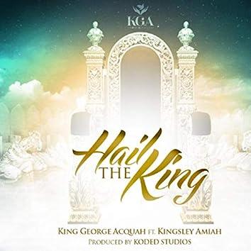 Hail the King (feat. Kingsley Amiah)