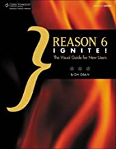 Reason 6 Ignite!: The Visual Guide for New Users